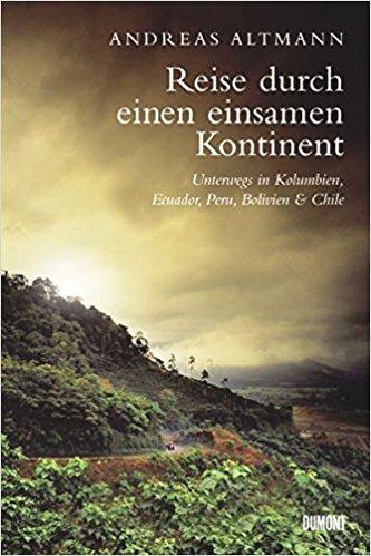 Reise durch den einsamen Kontinent - Andreas Altmann: Podróż przez samotny kontynent
