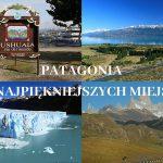 7 najpiękniejszych miejsc w Patagonii, które musisz zobaczyć