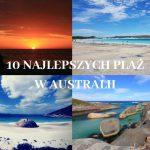 10 najlepszych plaż w Australii, gdzie nie zje cię rekin