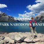 Park Narodowy Banff - 5 miejsc, które musisz zobaczyć