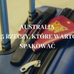 25 rzeczy, które warto spakować w podróż do Australii