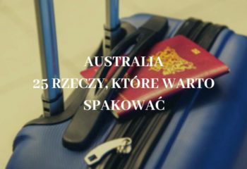 Rzeczy które warto spakować w podróż do Australii