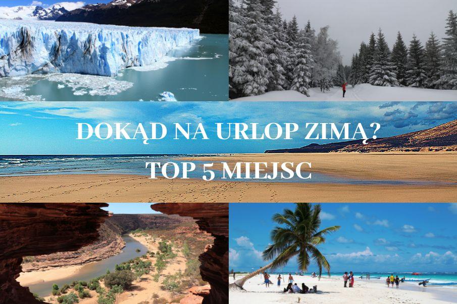 gdzie na urlop zima - TOP 5 miejsc na urlop zimą