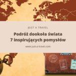 7 inspirujących pomysłów na trasę podróży dookoła świata
