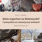 Gdzie wyjechać na Walentynki - 7 pomysłów na romantyczny weekend we dwoje
