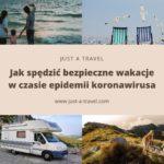 Jak spędzić bezpieczne wakacje w czasie epidemii koronawirusa